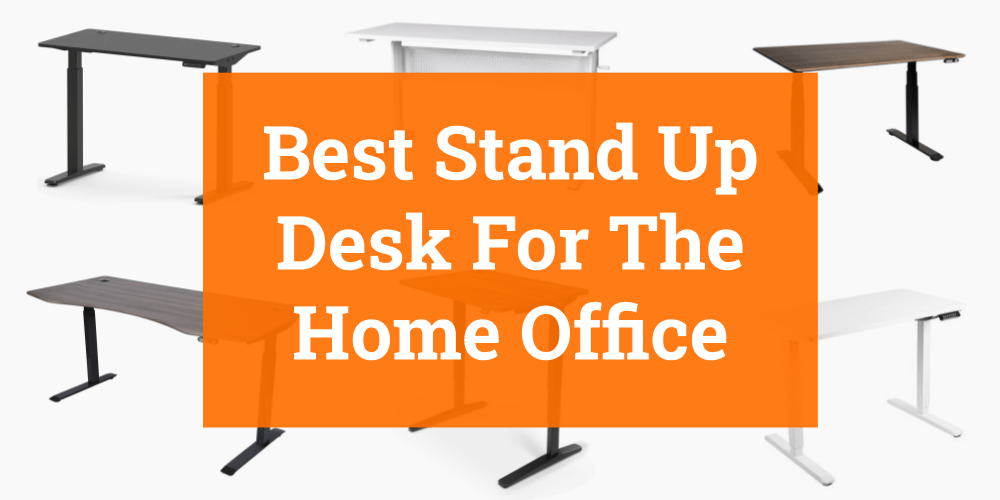 Best Stand Up Desk For Home Office